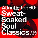 Cover Art: Atlantic Top 60: Sweat-Soaked Soul Classics