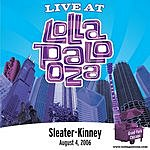 Sleater-Kinney Live At Lollapalooza: Sleater-Kinney - August 4, 2006 (3-Track Maxi-Single)