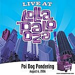 Poi Dog Pondering Live At Lollapalooza: Poi Dog Pondering - August 6, 2006 (3-Track Maxi-Single)
