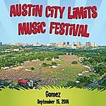 Gomez Austin City Limits Music Festival: Gomez - September 15, 2006 (2-Track Single)
