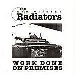 The Radiators Work Done On Premises