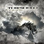 Threshold The Ravages Of Time: The Best Of Threshold