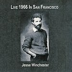 Jesse Winchester Live In San Francisco '66