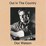 Doc Watson Out In The Country