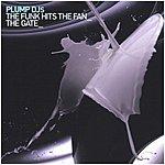 Plump DJ's The Gate/The Funk Hits The Fan