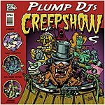 Plump DJ's Creepshow/Weighed Down