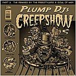 Plump DJ's Creepshow Remixes (2-Track Single)