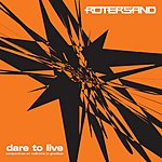 Rotersand Dare To Live: Perspectives On Welcome To Goodbye EP