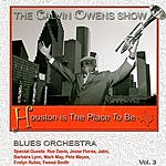 Calvin Owens The Calvin Owens Show: Houston Is The Place To Be, Vol.3