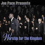Joe Pace Worship For The Kingdom