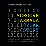 Groove Armada 10 Year Story: From The Vaults 1997-2007