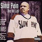Slow Pain The Hit List (Parental Advisory)