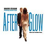 Mark Isham Afterglow: Music From The Motion Picture