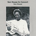 Son House In Concert (Live)