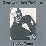 Big Joe Turner Everyday I Have The Blues (4-Track Maxi-Single)