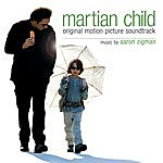 Aaron Zigman Martian Child: Original Motion Picture Soundtrack
