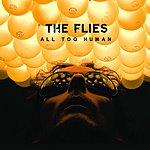 The Flies All Too Human