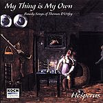 Hesperus My Thing Is My Own - The Bawdy Music Of Thomas D'Urfey