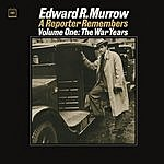 Edward R. Murrow A Reporter Remembers, Vol.1:  The War Years
