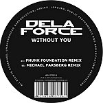 Dela Force Without You (6-Track Maxi-Single)