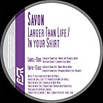 Savon Larger Than Life/In Your Shirt (8-Track Maxi-Single)