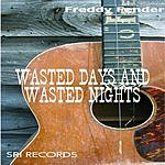 Freddy Fender Wasted Days & Wasted Nights