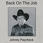 Johnny Paycheck Back On The Job