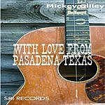 Mickey Gilley With Love From Pasadena, Texas