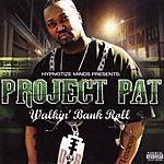 Project Pat Walkin' Bank Roll (Parental Advisory)