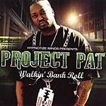 Project Pat Walkin' Bank Roll (Edited)