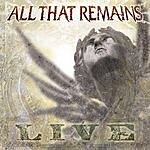 All That Remains All That Remains: Live