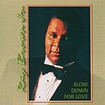 Ray Brown Slow Down For Love