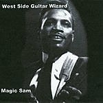 Magic Sam Westside Guitar Wizard