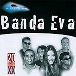 Banda Eva Millennium: 20 Musicas Do Seculo