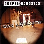 Gospel Gangstaz Gang Affiliated