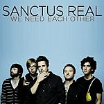 Sanctus Real We Need Each Other (Single)