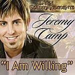 Jeremy Camp I Am Willing (Single)