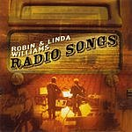 Robin & Linda Williams Radio Songs