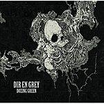 Dir En Grey Dozing Green (Single)