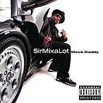 Sir Mix-A-Lot Mack Daddy (Parental Advisory)