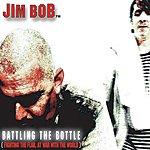 Jim Bob Battling The Bottle (3-Track Maxi-Single)