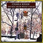 Chaka Kahn Do You Hear What I Hear? (Single)