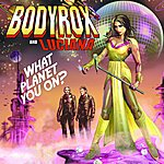 Bodyrox What Planet You On EP