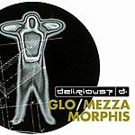Delirious? Duo Collection: Glo/Mezzamorphis
