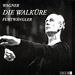 Wilhelm Furtwängler Die Walküre (The Valkyrie), WWV.86b (Opera In Three Acts)
