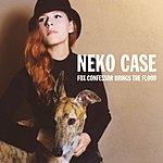 Neko Case Fox Confessor Brings The Flood (Bonus Tracks)