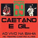 Gilberto Gil Barra 69: Ao Vivo Na Bahia - No Teatro Castro Alves