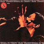 Elis Regina Transversal Do Tempo (Live)