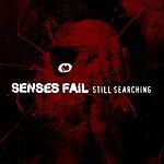 Senses Fail Still Searching (Parental Advisory)