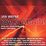 Jan Wayne Back Again